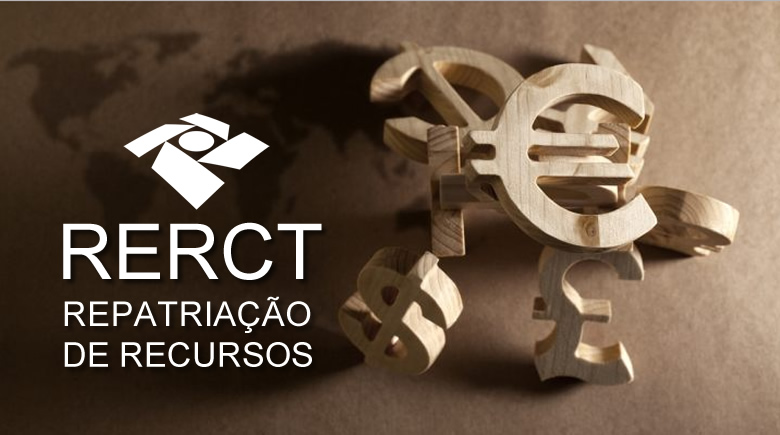 RERCT - Reabertura do Regime Especial de Regularização Cambial e Tributária