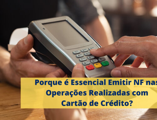 Porque É Essencial Emitir NF Nas Operações Realizadas Com Cartão De Crédito?